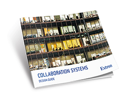 Extron Introduces Definitive Guide to Collaboration System Design