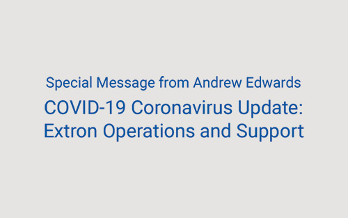 COVID-19 Coronavirus Update: Extron Operations and Support