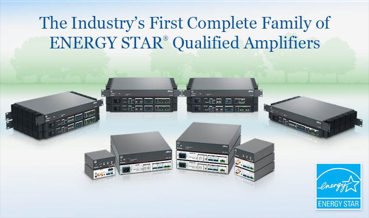 The Industry's First Complete Family of ENERGY STAR Qualified Amplifiers